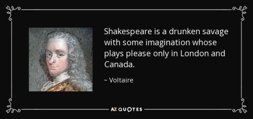 quote-shakespeare-is-a-drunken-savage-with-some-imagination-whose-plays-please-only-in-london-voltaire-131-17-96 (1)